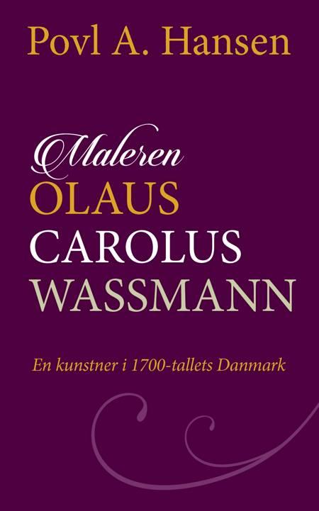 Maleren Olaus Carolus Wassmann af Povl A. Hansen