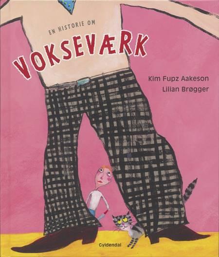 En historie om vokseværk af Kim Fupz Aakeson og Lilian Brøgger