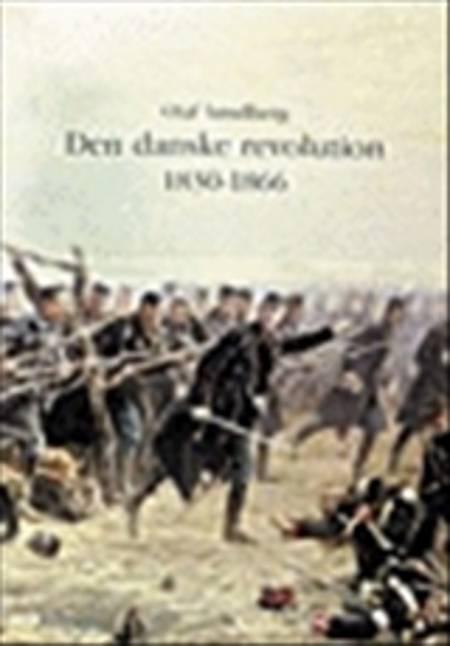 Den danske revolution 1830-1866 af Olaf Søndberg