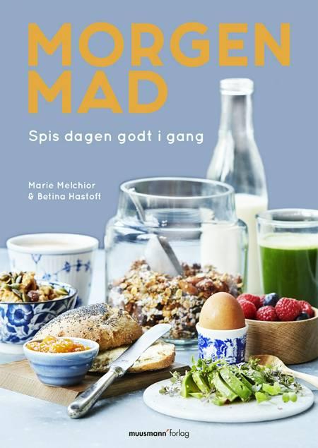 Morgenmad af Marie Melchior og Betina Hastoft