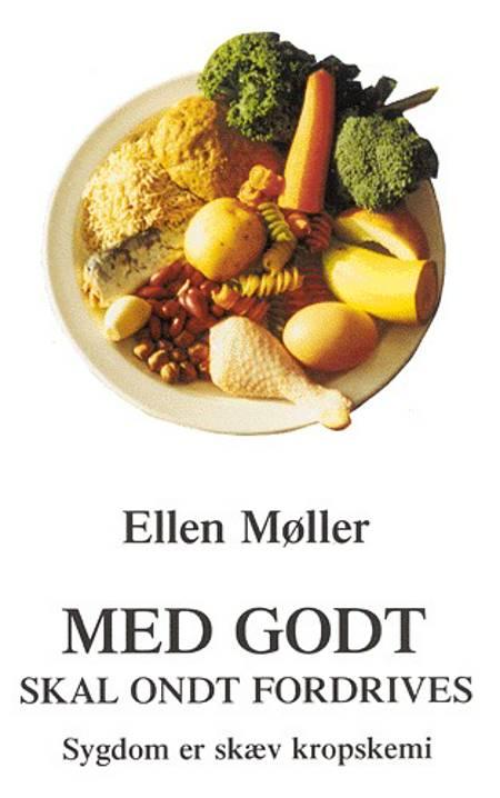 Med godt skal ondt fordrives af Ellen Møller