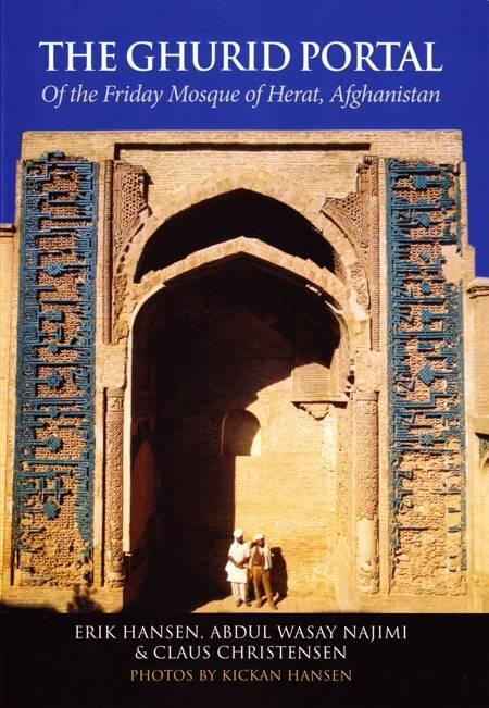 The ghurid portal of the friday mosque of Herat, Afghanistan af Erik Hansen, Claus Christensen og Abdul Wasay Najimi