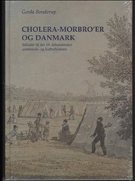 Cholera-Morbro´er og Danmark af Gerda Bonderup