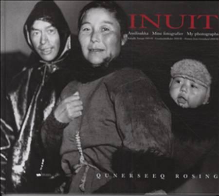 Inuit af Tupaarnaq Rosing Olsen