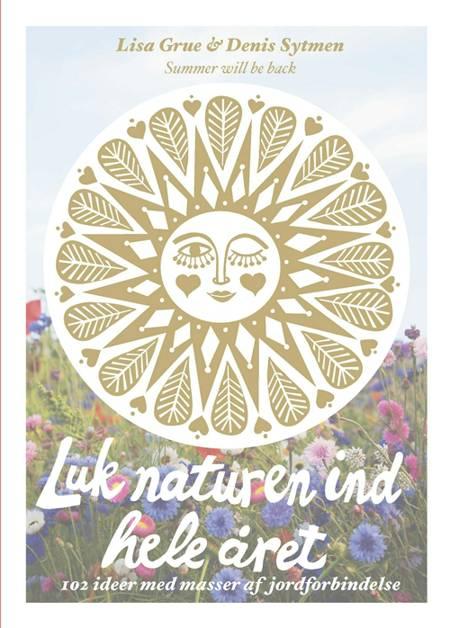 Luk naturen ind hele året af Lisa Grue og Denis Sytmen