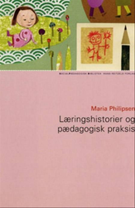 Læringshistorier og pædagogisk praksis af Maria Philipsen