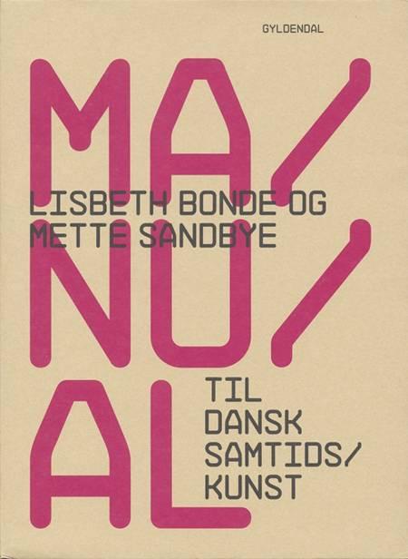 Manual til dansk samtidskunst af Lisbeth Bonde og Mette Sandbye