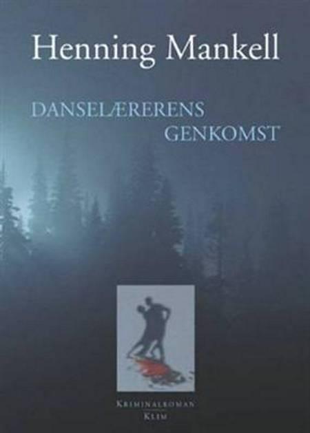 Danselærerens genkomst af Henning Mankell