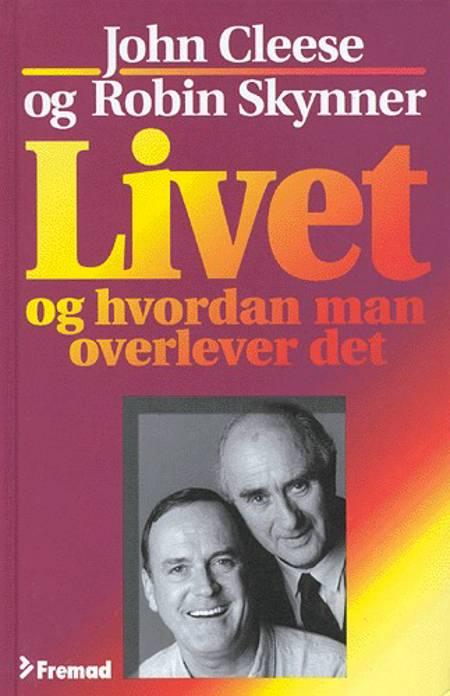 Livet - og hvordan man overlever det af Robin Skynner og John Cleese