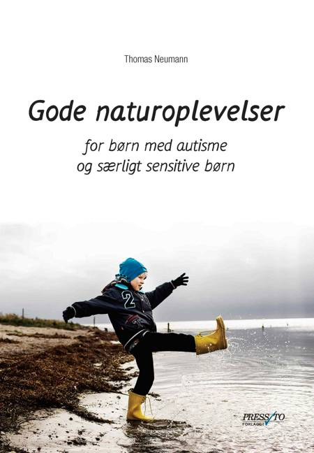 Gode naturoplevelser - for børn med autisme og særligt sensitive børn af Thomas Neumann