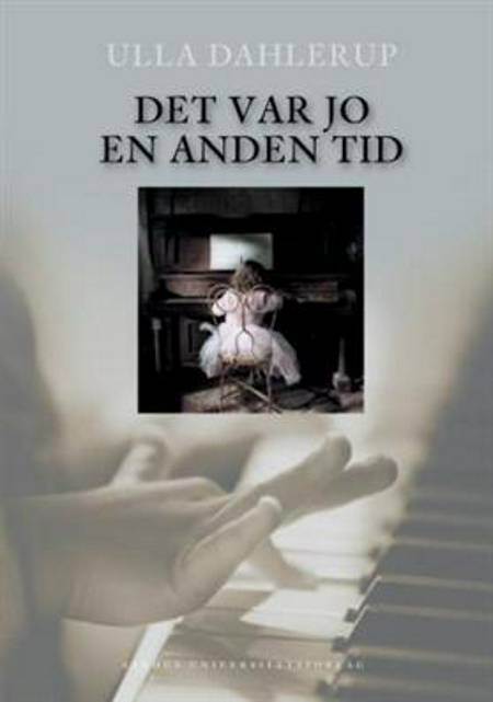 Det var jo en anden tid af Ulla Dahlerup
