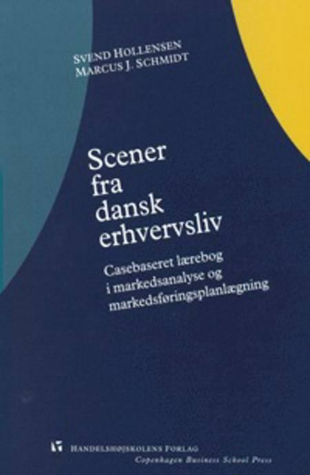Scener fra dansk erhvervsliv af Marcus J. Schmidt og Svend Hollensen