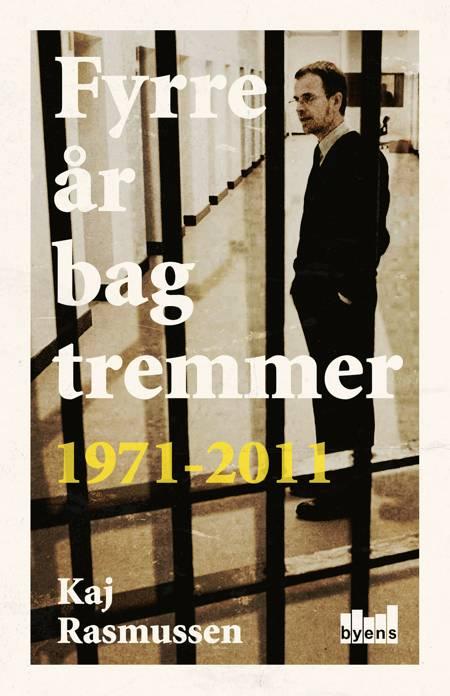 Fyrre år bag tremmer af Kaj Rasmussen
