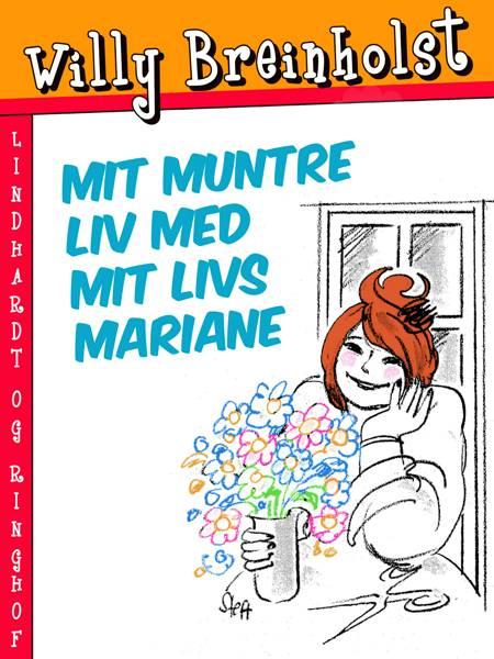 Mit muntre liv med mit livs Mariane af Willy Breinholst og Breinholst