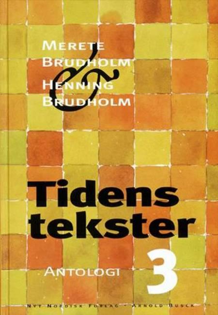 Tidens tekster 3 af Henning Brudholm og Merete Brudholm