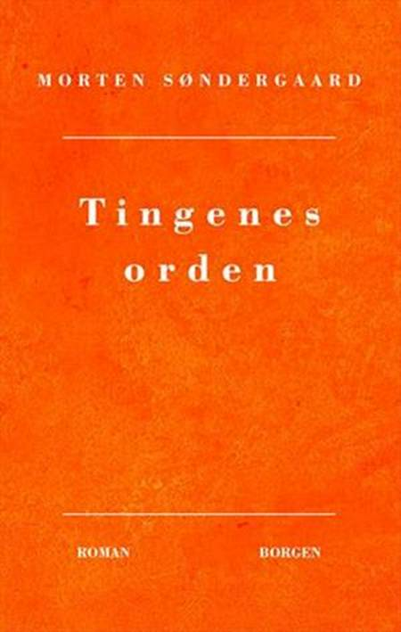 Tingenes orden af Morten Søndergaard