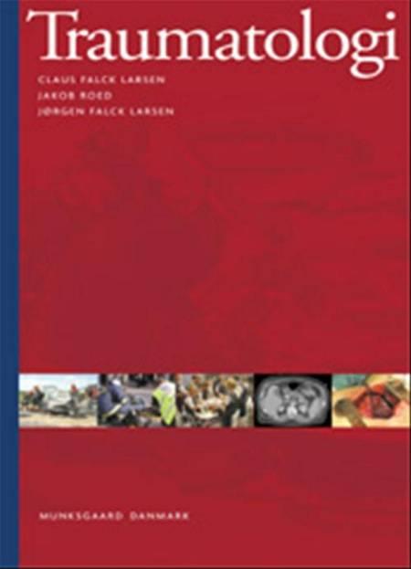 Traumatologi af Jørgen Falck Larsen, Claus Falck Larsen og Jakob Roed