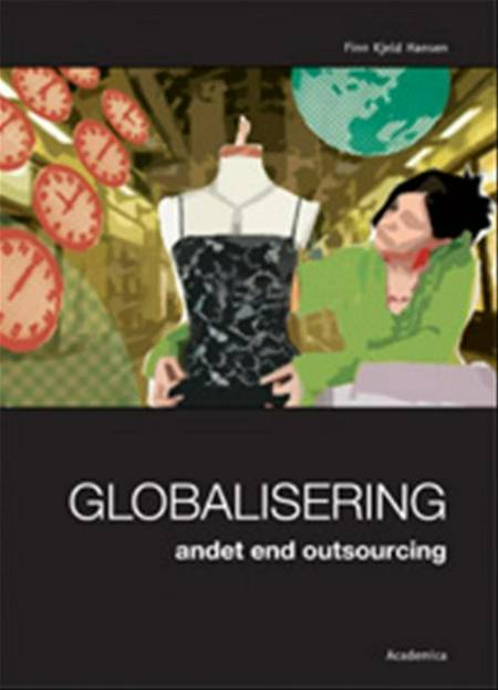 Globalisering - andet end outsourcing af Finn Kjeld Hansen