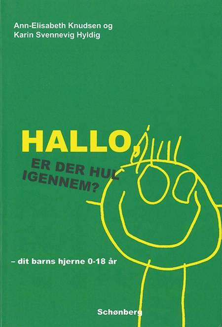 Hallo - er der hul igennem? af Ann-Elisabeth Knudsen, Karin Svennevig Hyldig og Karin Svennevig Hylding