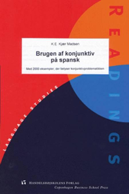 Brugen af konjunktiv på spansk af K. E. Kjær Madsen