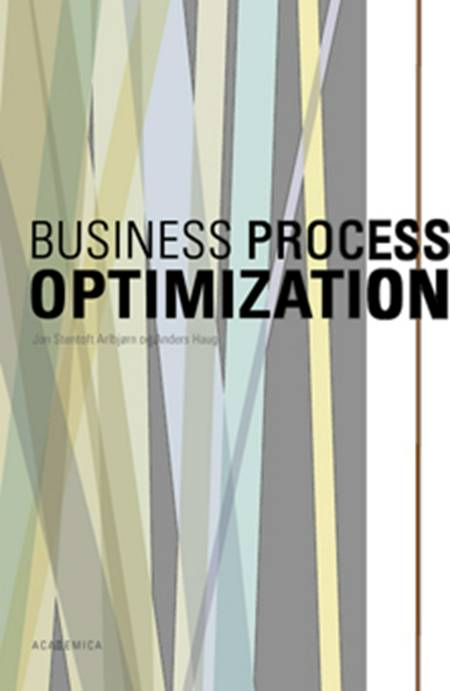 Business process optimization af Jan Stentoft Arlbjørn, Anders Haug og Jan Stentoft