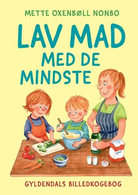 Lav mad med de mindste af Mette Oxenbøll Nonbo