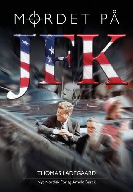 Mordet på JFK af Thomas Ladegaard