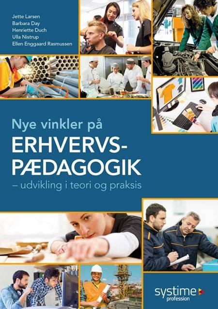 Nye vinkler på erhvervspædagogik af Jette Larsen, Barbara Day og Henriette Duch m.fl.