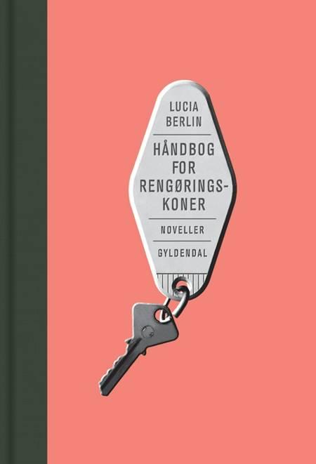 Håndbog for rengøringskoner af Lucia Berlin