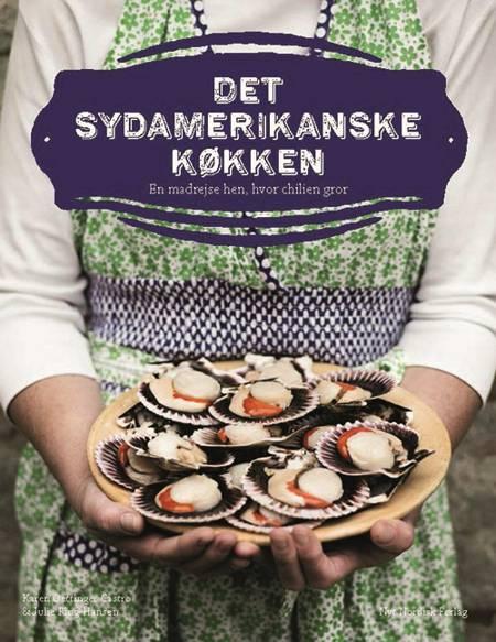 Det sydamerikanske køkken af Julie Ring-Hansen Holt og Karen Oettinger Castro