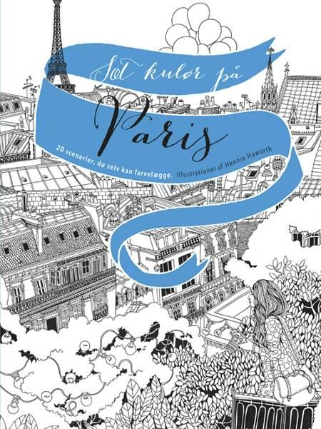 Colour in Paris af Hennie Haworth