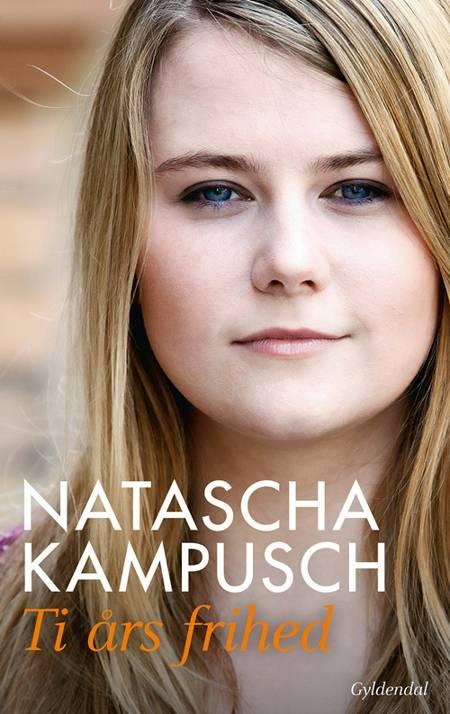 Ti års frihed af Natascha Kampusch