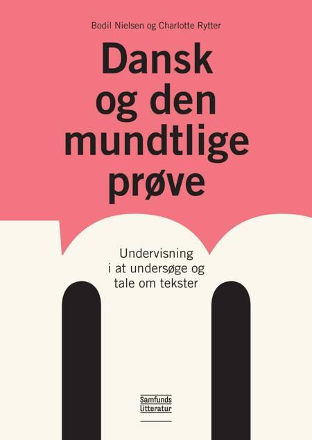 Dansk og den mundtlige prøve af Bodil Nielsen og Charlotte Rytter