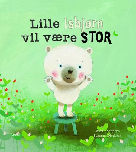 Lille Isbjørn vil være stor af Judith Koppens og Suzanne Diederen