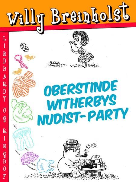 Oberstinde Witherbys nudist-party af Willy Breinholst