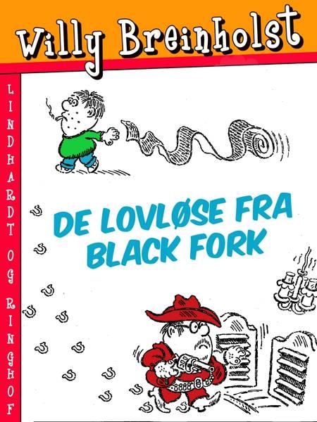 De lovløse fra Black Fork af Willy Breinholst