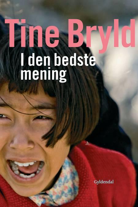I den bedste mening af Tine Bryld