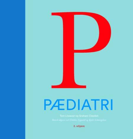 Pædiatri - en illustreret lærebog af Ulrikka Nygaard og Kjeld Schmiegelow