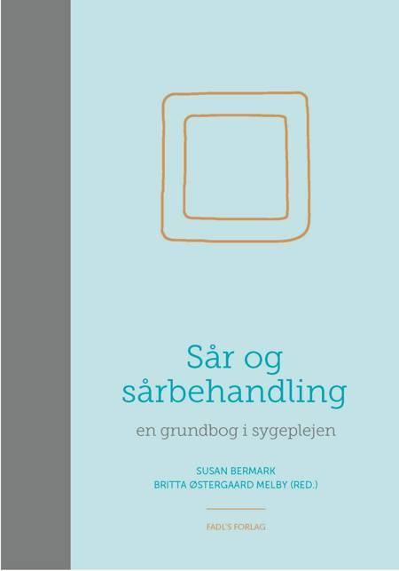 Sår & sårbehandling af Susan Bermark og Britta Østergaard Melby