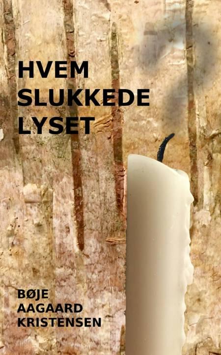 Hvem slukkede lyset? af Bøje Aagaard Kristensen