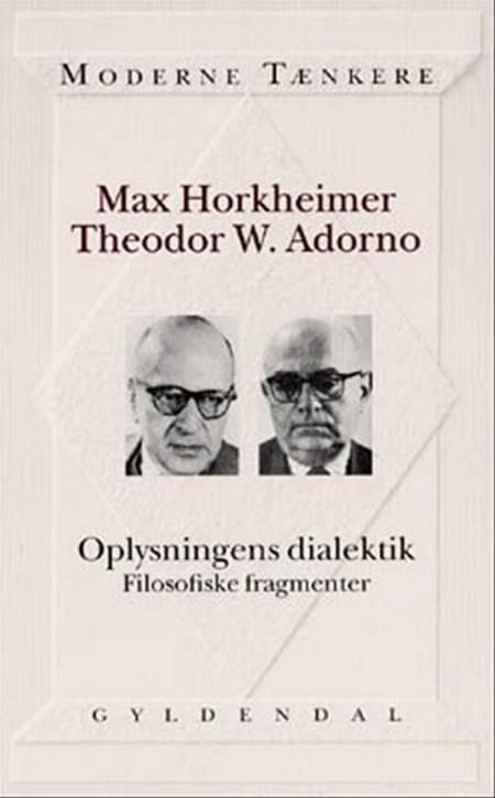 Oplysningens dialektik af Max Horkheimer og Theodor W. Adorno