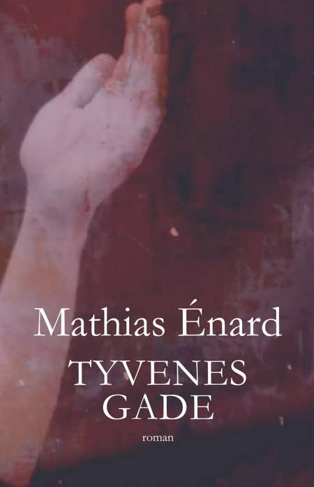 Tyvenes gade af Mathias Énard