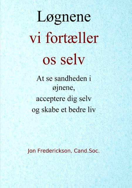 Løgnene vi fortæller os selv af Jon Frederickson og Harald Villemoes