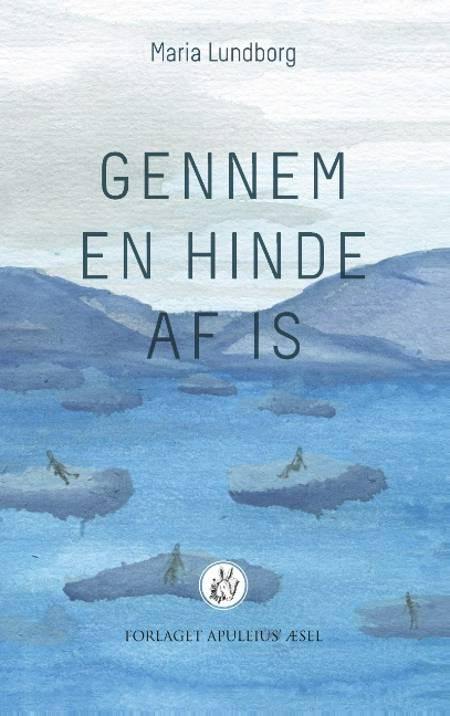 Gennem en hinde af is af Maria Lundborg