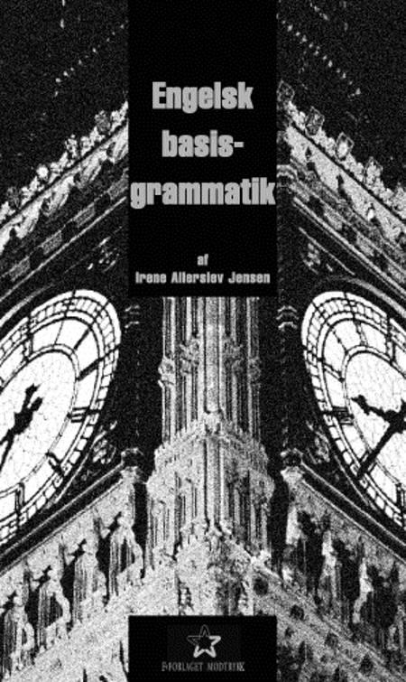 Engelsk basisgrammatik af Irene Allerslev Jensen