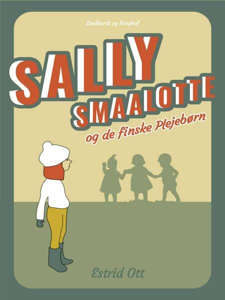 Sally Smaalotte og de finske Plejebørn af Estrid Ott