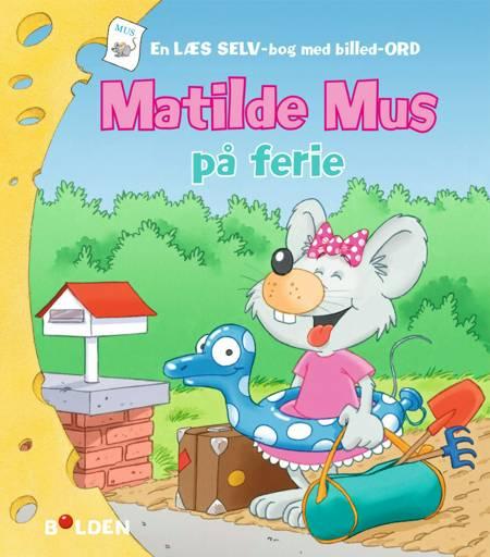Matilde Mus på ferie af Gilson