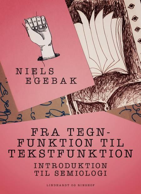 Fra tegnfunktion til tekstfunktion. Introduktion til semiologi af Niels Egebak