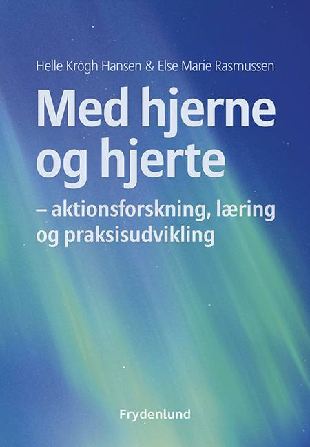 Med hjerne og hjerte af Helle Krogh Hansen og Else Marie Rasmussen