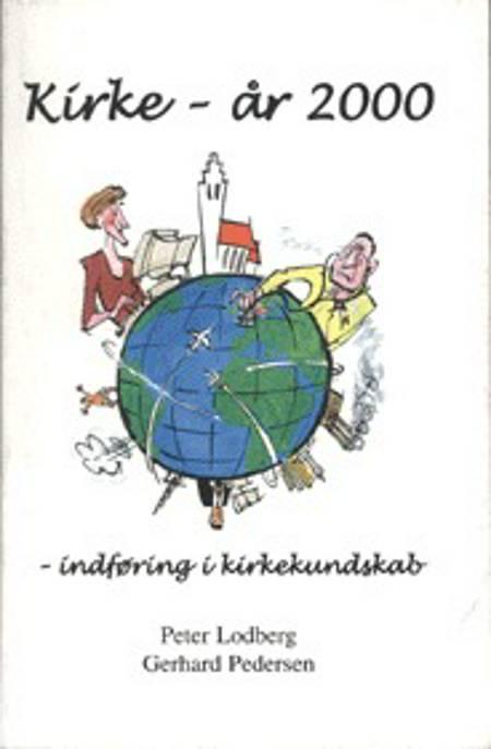 Kirke - år 2000 af Peter Lodberg og Gerhard Pedersen